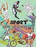 Sport livre de coloriage: Amusez-vous avec ce livre de coloriage de sports et de jeux pour jeunes enfants, garçons et filles, football, handball, ... cyclisme, musculation, football américain