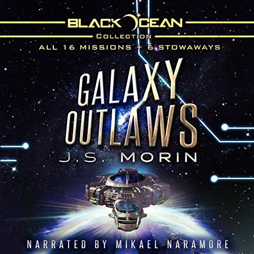 Galaxy Outlaws: The Complete Black Ocean Mobius Missions, 1-16.5                   By:                                                                                                                                 J. S. Morin                               Narrated by:                                                                                                                                 Mikael Naramore                      Length: 85 hrs and 6 mins     8,088 ratings     Overall 4.7
