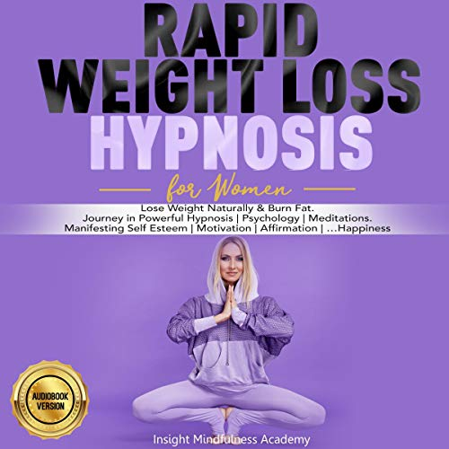 Rapid Weight Loss Hypnosis for Women Audiobook By Insight Mindfulness Academy cover art