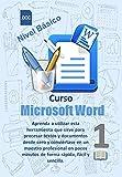 Manual Word Basico: Aprenda a utilizar esta herramienta que sirve para procesar textos y documentos desde cero y conviértase en un maestro profesional ... (Manuales de Computacion Facil nº 10)