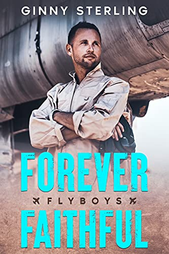 Forever Faithful: A Sweet Contemporary Romance (Flyboys Book 1) (English Edition)