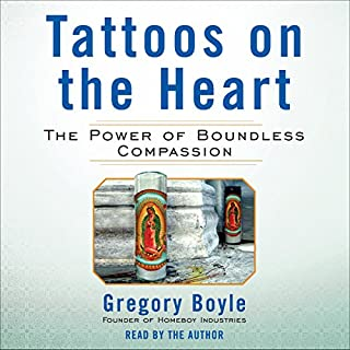 Tattoos on the Heart     The Power of Boundless Compassion              By:                                                                                                                                 Gregory Boyle                               Narrated by:                                                                                                                                 Gregory Boyle                      Length: 7 hrs and 35 mins     2,801 ratings     Overall 4.8