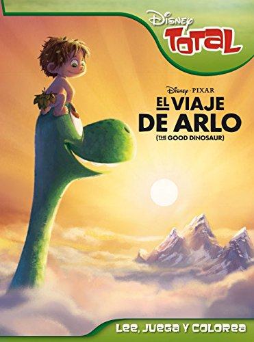 El viaje de Arlo. Disney Total (Disney. El viaje de Arlo)