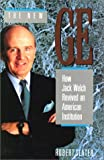 The New Ge: How Jack Welch Revived an American Institution