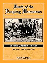 Death of the Leaping Horseman: 24 Panzer-Division in Stalingrad 12th August-20th November 1942
