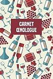 CARNET OENOLOGUE: Carnet de dégustation de vin à remplir | vous pourrez noter vos avis sur les bouteilles de bons vins que vous dégusterez | Carnet de ... désire se constituer une cave de grands crus.