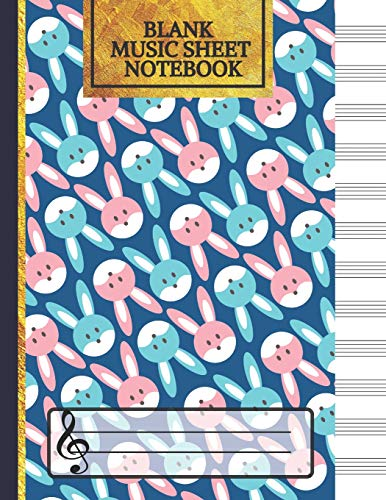 Blank Music Sheet Notebook: Blue and Pink Bunny Songwriting Journal: Lined/Ruled Paper And Staff (12 Staves) Manuscript Paper For Notes, Lyrics And Music. For Musicians, Music Lovers & Students