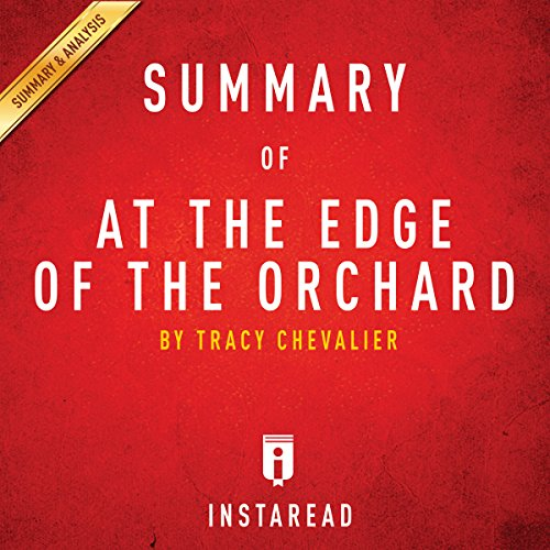 Summary of At the Edge of the Orchard: by Tracy Chevalier | Includes Analysis cover art