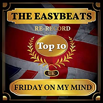 Friday On My Mind (UK Chart Top 40 - No. 6)