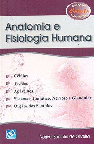 Anatomia e Fisiologia Humana. Células, Tecidos, Aparelho, Sistemas. Linfático, Nervoso e Glandular e Órgãos dos Sentidos