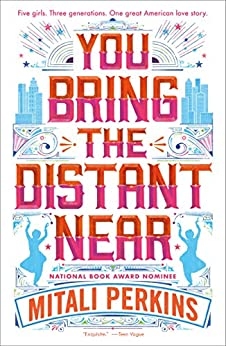 You Bring the Distant Near by [Mitali Perkins]