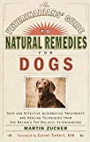 Veterinarians Guide to Natural Remedies for Dogs: Safe and Effective Alternative Treatments and...