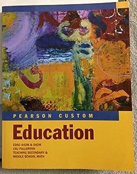 Paperback Pearson Custom Education Teaching Secondary & Middle School Math CSU Fullerton Book