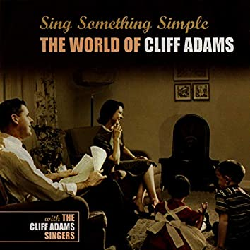 Sing Something Simple: The World of Cliff Adams