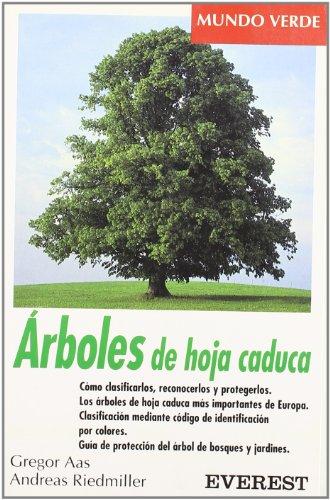 Árboles de hoja caduca: Cómo clasificarlos, reconocerlos y protegerlos. Los árboles de...