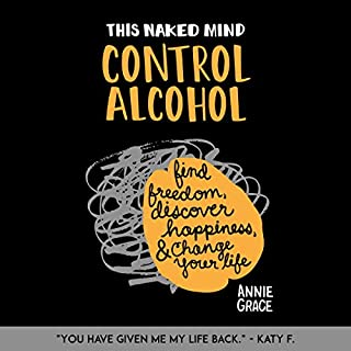 This Naked Mind: Control Alcohol     Find Freedom, Rediscover Happiness & Change Your Life               By:                                                                                                                                 Annie Grace                               Narrated by:                                                                                                                                 Daisy Long                      Length: 7 hrs and 41 mins     484 ratings     Overall 4.7