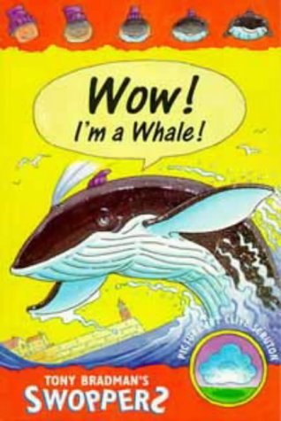 Wow! I'm a Whale (Swoppers S.)