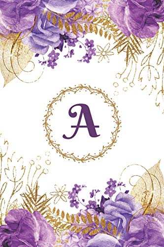 Plan On It Undated 12 Month Weekly Calendar Planner - Personalized Letter A: Personal Organizer Calendar with Weekly Planner Pages and Lined Journal Pages Notebook with Purple and Gold Floral Cover