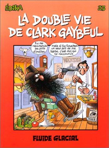La Double Vie de Clark Gaybeul, tome 23