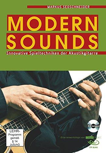 Modern Sounds: Innovative Spieltechniken der Akustikgitarre, inkl. DVD