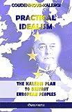 Practical Idealism: The Kalergi Plan to destroy European peoples