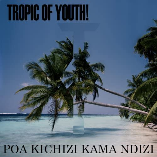 Tropic of Youth