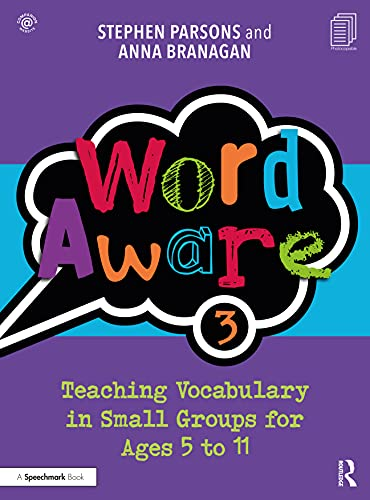 Word Aware 3: Teaching Vocabulary in Small Groups for Ages 6 to 11