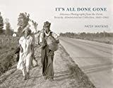 It s All Done Gone: Arkansas Photographs from the Farm Security Administration Collection, 1935-1943