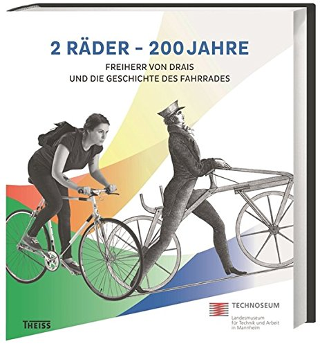 2 Räder - 200 Jahre: Freiherr von Drais und die Geschichte des Fahrrades