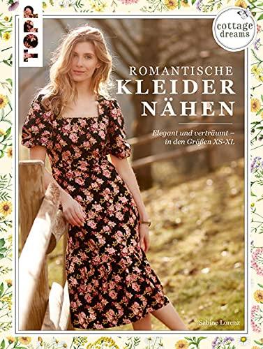 Cottage Dreams - Romantische Kleider nähen: Elegant und verträumt - in den Größen XS-XL
