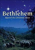 Bethlehem: Beyond the Christmas Story