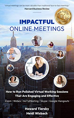 Impactful Online Meetings: How to Run Polished Virtual Working Sessions That are Engaging and Effective - Zoom|Webex|GoToMeeting|Skype|Google Hangouts (English Edition)