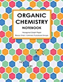 Organic Chemistry Notebook   Hexagonal Graph Paper, 140 Pages, 8.5' x 11', Cream Paper   Bonus Functional Groups Chart   For Drawing Organic Structures