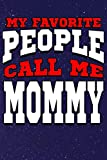 My Favorite People Call Me Mommy: Line Notebook