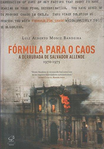 Fórmula Para O Caos. A Derrubada De Salvador Allende