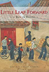 Little Leap Forward: A Boy in Beijing by Guo Yue and Clare Farrow, illustrated by Helen Cann