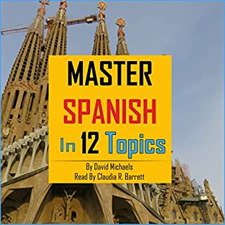 Master Spanish in 12 Topics audiobook cover art