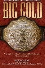 Big Gold: A Close Look at Pro Wrestling's Most Celebrated Championship Belt