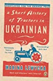 A Short History of Tractors in Ukrainian (Penguin Essentials)