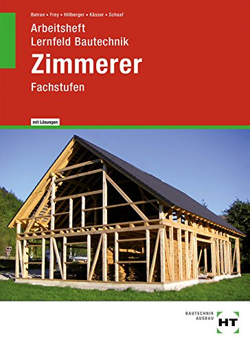 Arbeitsheft mit eingetragenen Lösungen Lernfeld Bautechnik Zimmerer: Fachstufen