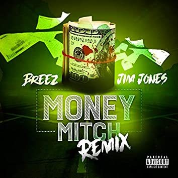 Money Mitch (Remix) [feat. Jim Jones]