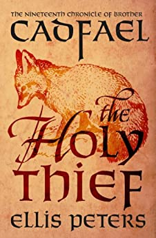 The Holy Thief (Chronicles Of Brother Cadfael Book 19) by [Ellis Peters]
