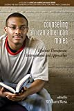 Image of Counseling African American Males: Effective Therapeutic Interventions and Approaches (African American Male Series: Guiding the Next Generation Through Mentoring, Teaching and Counseling)