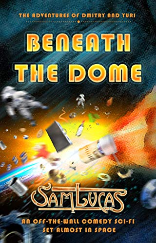 Beneath the Dome (The Adventures of Dmitry and Yuri) (English Edition)