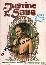 Justine / la premiere adaptation fidele en roman -film de l'oeuvre du celebre marquis de sade