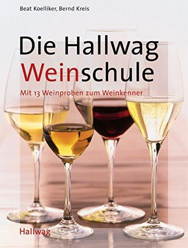 Hallwag Weinschule . Allgemeine Einführungen