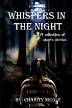 Whispers in the Night: A collection of short stories