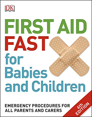 First Aid Fast for Babies and Children: Emergency Procedures for all Parents and Carers (Dk) (English Edition)