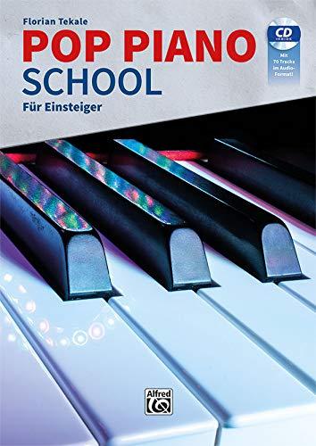 Pop Piano School: Für Einsteiger: Die Klavierschule für Popularmusik mit aktuellen Pop-Rhythmen, modernem Akkordspiel und zeitgemäßen Solostücken mit CD mit 70 Tracks im Audio-Format!