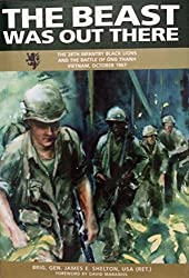 The Beast Was Out There (The 28th Infantry Black Lions and the Battle of Ong Thanh, Vietnam, October 1967)